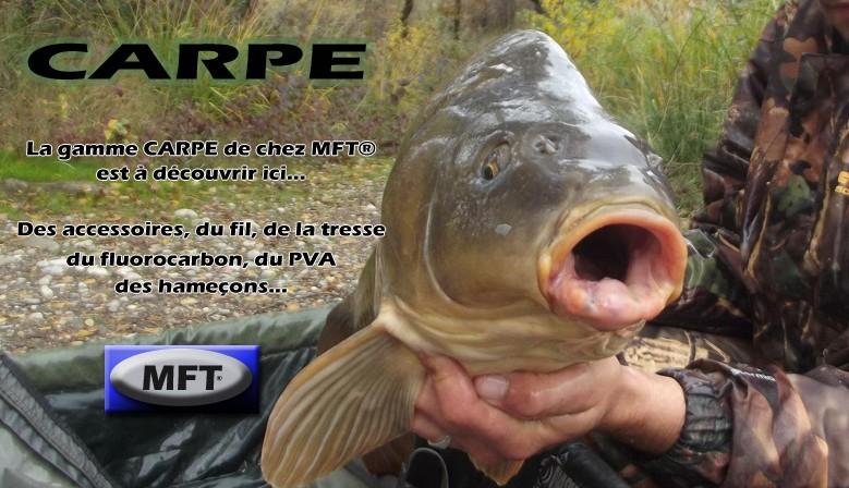 Découvrez notre gamme MFT® de produits dédiés à la pêche de la Carpe.
